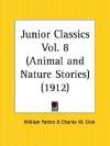Animal and Nature Stories: Junior Classics Part 8 - William Patten