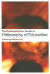 The RoutledgeFalmer Reader in the Philosophy of Education - Wilfred Carr