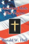 American Mole: The Vespers - Ronald W. Hull
