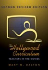 The Hollywood Curriculum: Teachers in the Movies - Mary Dalton