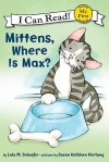 Mittens, Where Is Max? - Lola M. Schaefer, Susan Kathleen Hartung