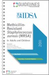 Methicillin-Resistant Staphylococcus aureus (MRSA) GUIDELINES Pocketcard 2011: In Adults and Children - Infectious Diseases Society Of America (IDSA), Catherine Liu