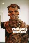 Wolfgang Tillmans - Julie Ault, Dominic Molon, Daniel Birnbaum, Russell Ferguson, Mark Wigley, Lane Relyea