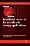Functional materials for sustainable energy applications - John Kilner, Stephen Skinner, Stuart Irvine