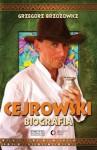 Cejrowski. Biografia - Grzegorz Brzozowicz