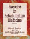 Exercise in Rehabilitation Medicine - Walter R. Frontera