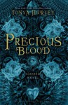 Precious Blood (The Blessed) - Tonya Hurley, Abbey Watkins