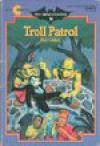Troll Patrol - Mel Gilden