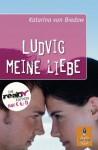 Ludvig meine Liebe - Katarina von Bredow