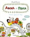 Anna et Froga T3: Frissons, Fraises et Chips - Anouk Ricard