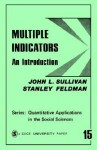 Multiple Indicators: An Introduction - John L. Sullivan, Stanley Feldman