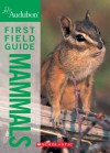 National Audubon Society First Field Guide Mammals - John Grassy, Scholastic Inc.