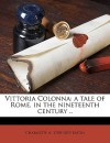 Vittoria Colonna: A Tale of Rome, in the Nineteenth Century .. - Charlotte Ann Eaton