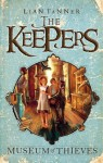 Museum of Thieves (The Keepers, #1) - Lian Tanner