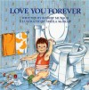 Love You Forever - Robert Munsch, Sheila McGraw