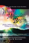 Where Miracles Begin! - Linda Anderson