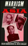 Marxism in Asia - Colin MacKerras, Nick Knight