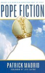 Pope Fiction: Answers to 30 Myths & Misconceptions About the Papacy - Patrick Madrid, Jeff Cavins