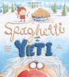 Spaghetti with the Yeti - Adam Guillain, Charlotte Guillain