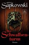 Der Schwalbenturm (Hexer, #4) - Andrzej Sapkowski, Erik Simon