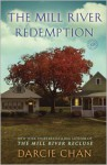 The Mill River Redemption: A Novel - Darcie Chan