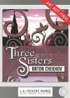 Three Sisters - Anton Chekhov, Christopher Hampton, Josh Clark