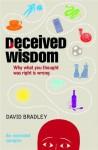 Deceived Wisdom - An Extended Sampler - David Bradley