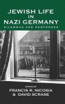 Life in Nazi Germany: Dilemmas and Responses - Francis R. Nicosia, David Scrase
