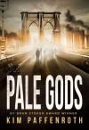 Pale Gods - Kim Paffenroth