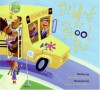 The Wheels on the School Bus - Mary-Alice Moore, Laura Huliska-Beith