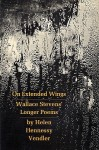 On Extended Wings: Wallace Stevens' Longer Poems - Helen Vendler