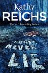 Bones Never Lie: (Temperance Brennan 17) - Kathy Reichs