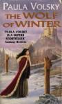 Wolf Of Winter - Paula Volsky