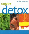 Super Detox - Michael van Straten