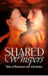 Shared Whispers - M.W. Davis, Linda Rettstat, Victoria Roder, Ute Carbone, Jane Toombs, Angelica Hart, Zi, Chris Fenge, Julie Eberhart Painter, Linda LaRoque, Helen Henderson, Ronald Hore, Jude Johnson, Dani Collins, Elizabeth Fountain, Rita Bay, January Bain
