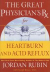 The Great Physician's RX for Heartburn and Acid Reflux - Jordan Rubin, Joseph Brasco