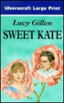 Sweet Kate - Lucy Gillen