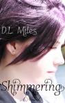 Shimmering (The Dark Origins) - D.L. Miles