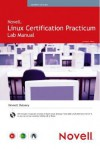 Novell Linux Certification Practicum Lab Manual [With DVD] - Emmett Dulaney