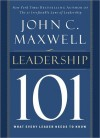 Leadership 101: What Every Leader Needs to Know (101 Series) - John C. Maxwell