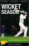 Wicket Season - Gabrielle Prendergast