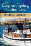 The Care and Feeding of Sailing Crew, 4th Edition - Lin Pardey, Larry Pardey