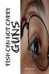 Fish Can Not Carry Guns - Jeff Ellis