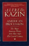 An American Procession: Major American Writers, 1830-1930 - Alfred Kazin