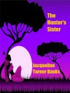 The Hunter's Sister - Jacqueline Turner Banks