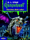 Fürchte dich sehr! (Gänsehaut, #54) - R.L. Stine, Dagmar Weischer