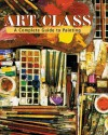 Art Class: A Complete Guide to Painting - Simon Jennings