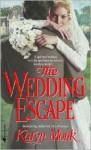 The Wedding Escape - Karyn Monk