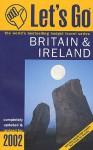 Let's Go Britain & Ireland 2002 - Let's Go Inc.