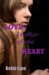 LOVE, Stalker of the HEART - Bekki Lynn